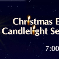 Christmas Eve Candlelight Service – 7:00pm