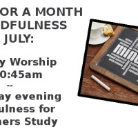 July 2016 – A Month of Mindfulness in Worship & Study