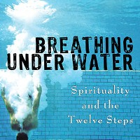 Breathing Under Water: Spirituality & the 12 Steps – A Wednesday Night Study